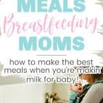 Breastfeeding Diet & Meal Plan for a healthy breast milk supply