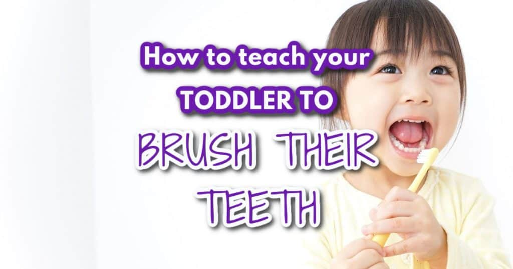 teaching your toddler how to brush their teeth