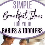 12+ Simple Breakfast Recipes for Babies & Toddlers
