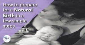 how to prepare for a natural birth - mom after baby