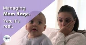 managing mom rage - mom after baby