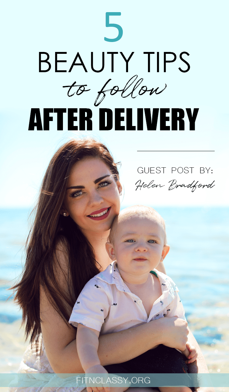 5 Beauty Tips To Follow After Delivery