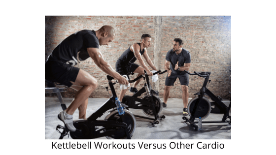 Kettlebell Workouts Versus Other Cardio