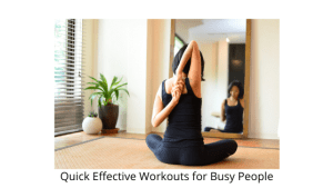 Quick Effective Workouts for Busy People