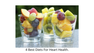 4 Best Diets For Heart Health