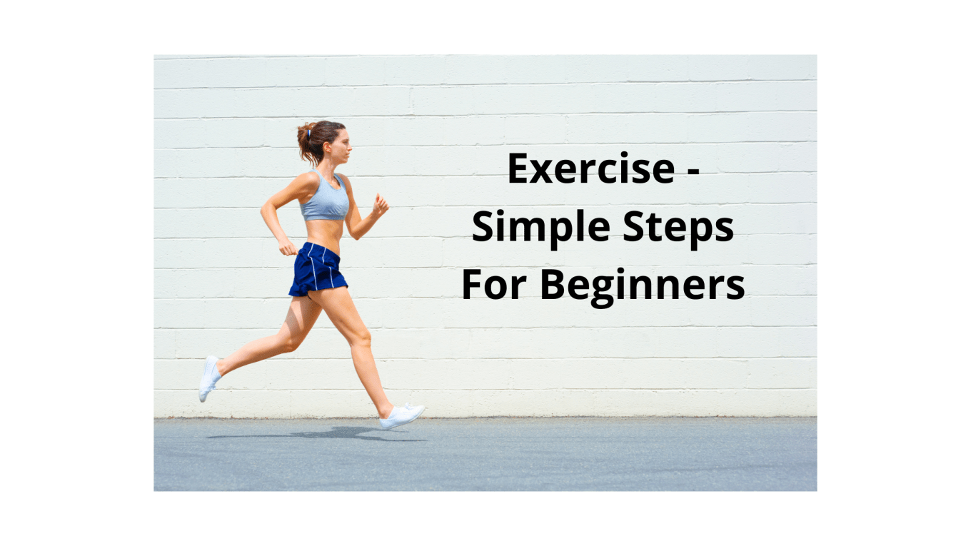 Exercise - Simple Steps For Beginners