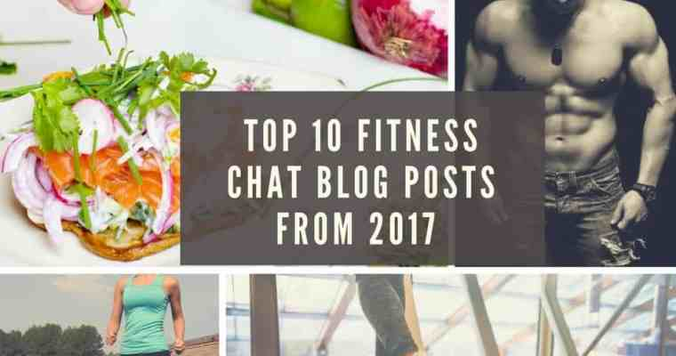 Top 10 Fitness Chat Blog Posts from 2017 – The Year in Review
