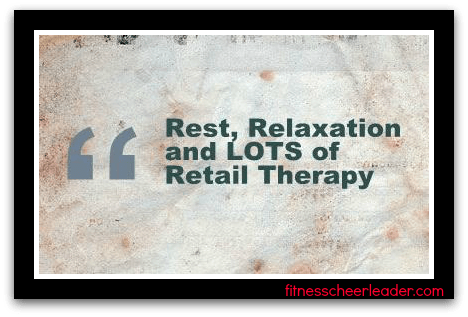 Happiness is... Rest, Relaxation and LOTS of Retail Therapy