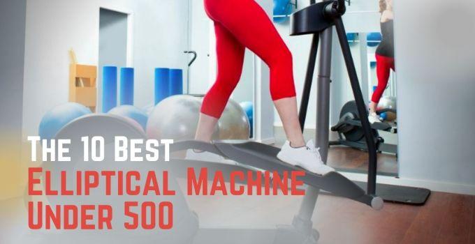 Best Elliptical Machine Under 500