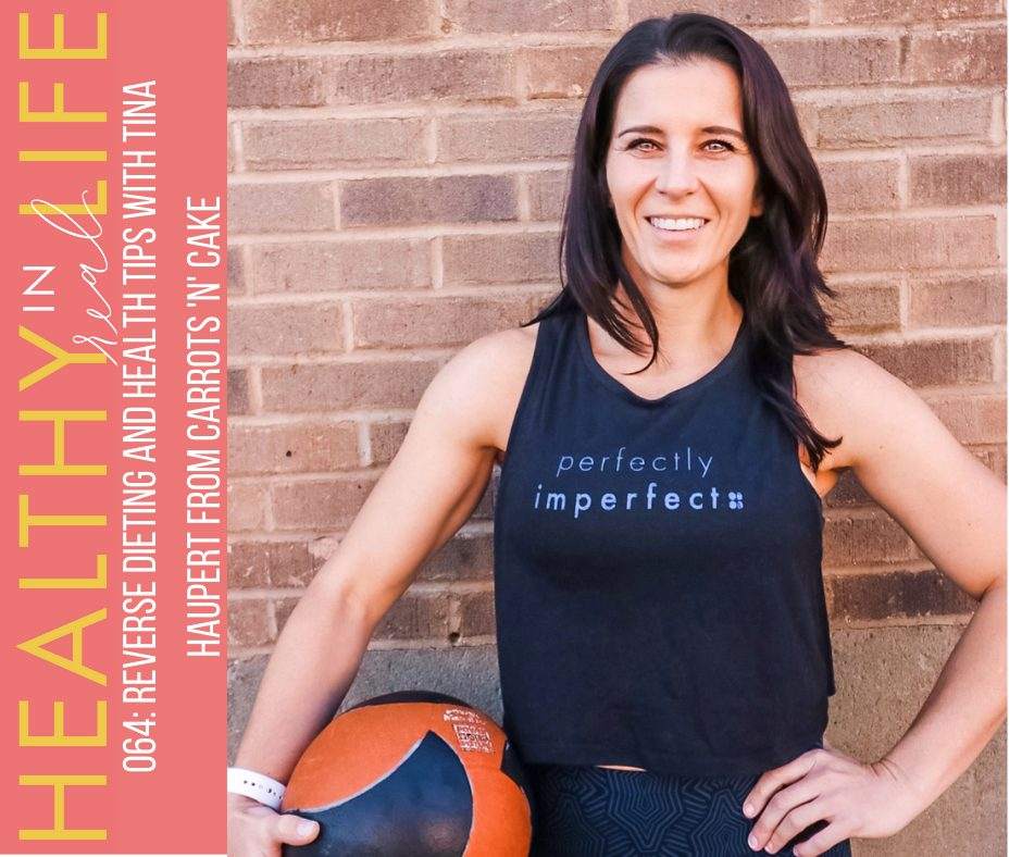 063: Reverse dieting and health tips with Tina Haupert from Carrots 'n' Cake