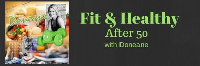 Fit & Healthy after 50 with Doneane Banner