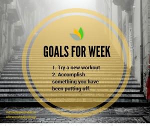 goals for WEEK
