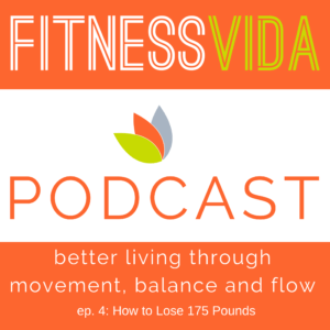 fitness vida podcast 004 how to lose 175 pounds lennon mccarthy