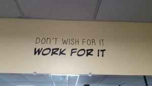 SIGN Dont wish for it, work for it