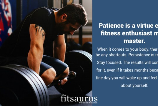 Why Patience Is A Must While Working Out?