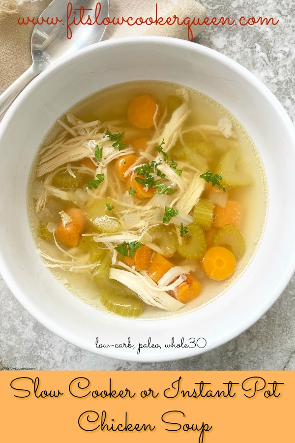Pinterest pin for Slow Cooker_Instant Pot Chicken Soup (Low-Carb, Paleo, Whole30) pin1