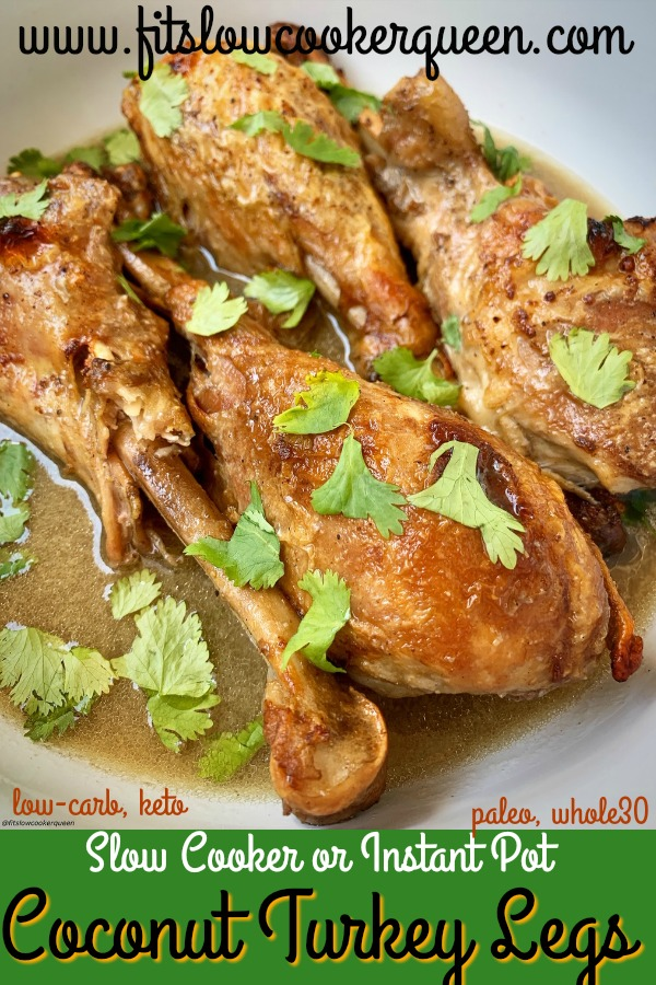 Pinterest pin Slow Cooker or Instant Pot Coconut Braised Turkey Legs (Low-Carb, Paleo, Whole30)