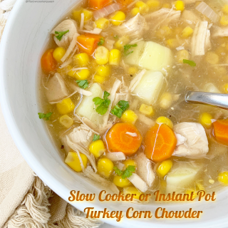 Slow Cooker/Instant Pot 'Skinny' Turkey Corn Chowder