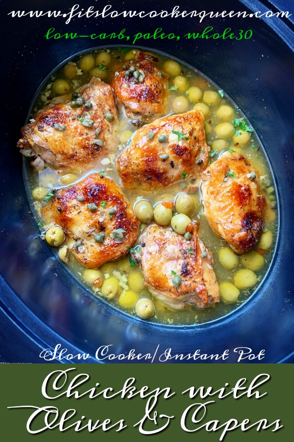 pinterest pin for Slow Cooker_Instant Pot Chicken, Olives & Capers (Low-Carb, Paleo, Whole30)