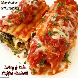 cover pic for slow cooker or instant pot turkey & kale stuffed manicotti