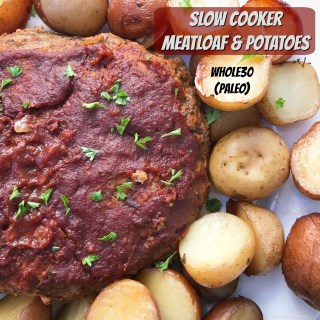 Slow Cooker Meatloaf & Potatoes (Paleo,Whole30)