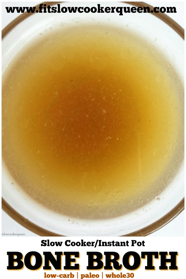 pinterest pin for Slow Cooker_Instant Pot Bone Broth (Low-Carb, Paleo, Whole30)