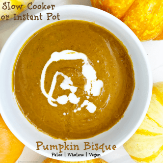 This pumpkin bisque is paleo and whole30 using coconut milk, bacon and a few other ingredients. Make this bisque in your slow cooker or Instant Pot. cover