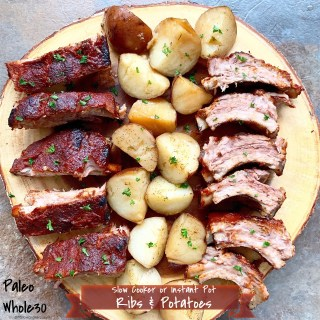 Slow Cooker/Instant Pot Ribs & Potatoes (Paleo/Whole30)