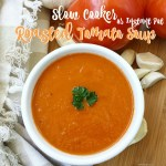 There are less than 5 ingredients in this easy and healthy roasted tomato soup recipe. After a quick roast in the oven, the slow cooker does the rest.