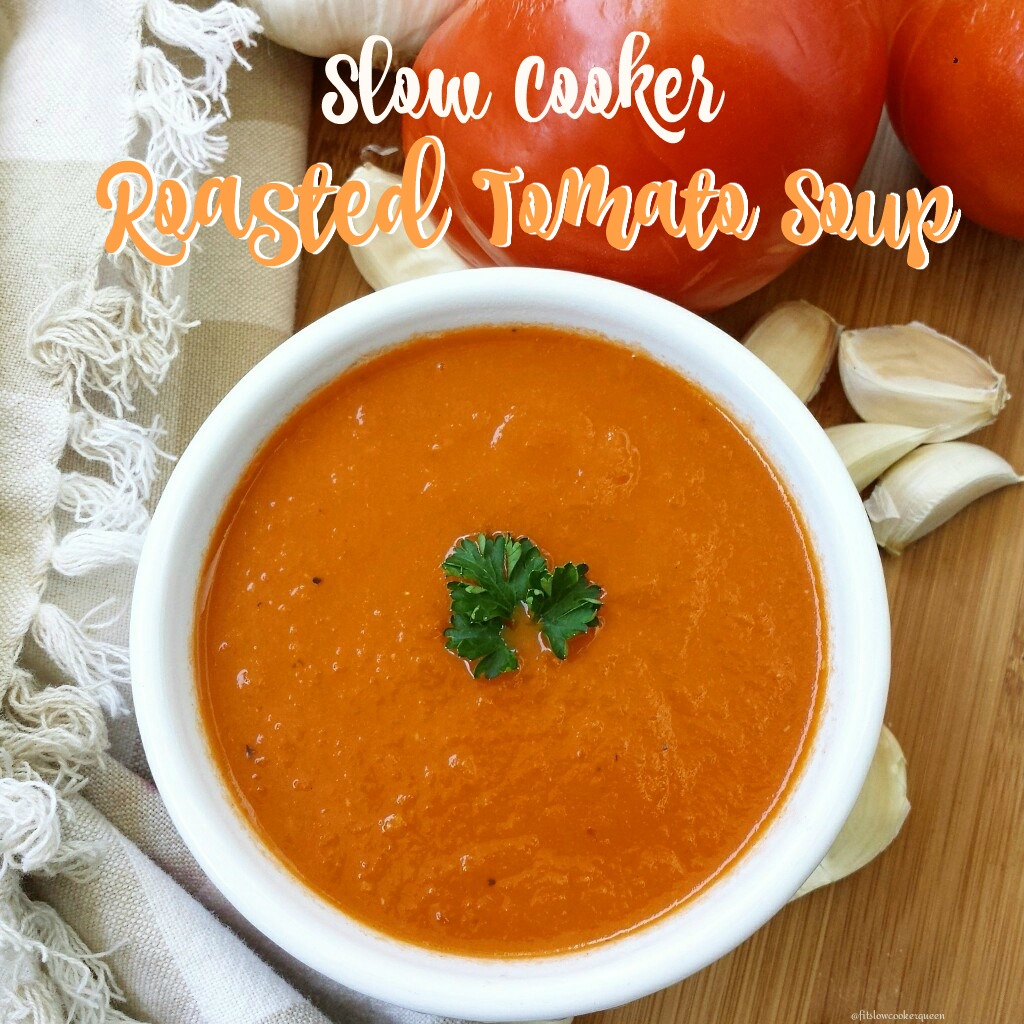 slow cooker roasted tomato soup