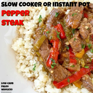 {VIDEO} Slow Cooker/Instant Pot Pepper Steak (Low-Carb, Paleo, Whole30)