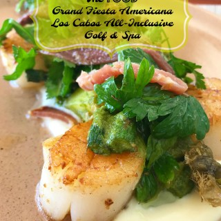 The Food of Grand Fiesta Americana Los Cabos All-Inclusive Golf & Spa