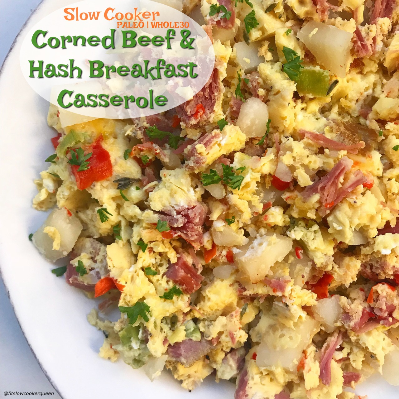 Slow Cooker Corned Beef Hash Breakfast Casserole Paleo Whole30 Fit Slow Cooker Queen