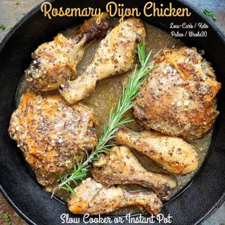 {VIDEO} Slow Cooker /Instant Pot Rosemary Dijon Chicken (Low-Carb, Paleo/Whole30)
