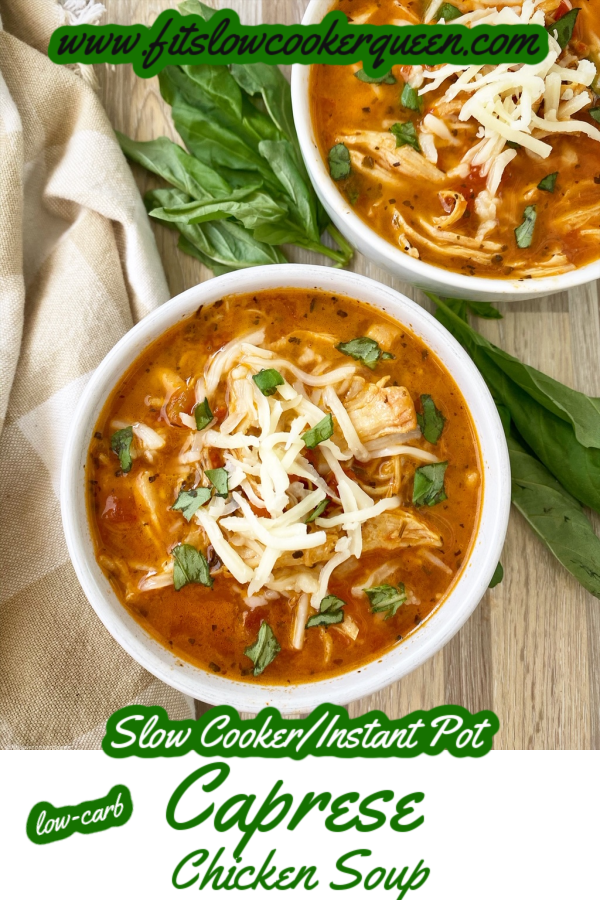 pinterest pin for Slow Cooker Instant Pot Caprese Chicken Soup (Low-Carb)