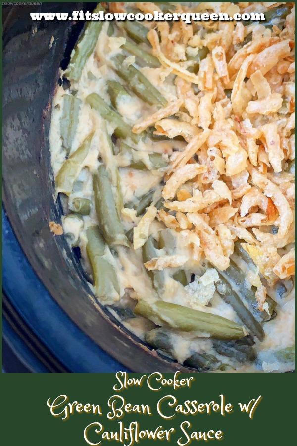 pinterest pin for Slow Cooker Green Bean Casserole w_Cauliflower Sauce