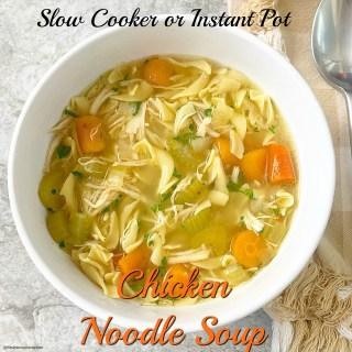 {VIDEO} Slow Cooker/Instant Pot Chicken Noodle Soup