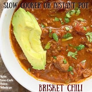 Slow Cooker/Instant Pot Brisket Chili (Low-Carb, Paleo, Whole30)