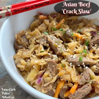 Slow Cooker/Instant Pot Asian Beef 'Crack Slaw' (Low-Carb,Paleo,Whole30)