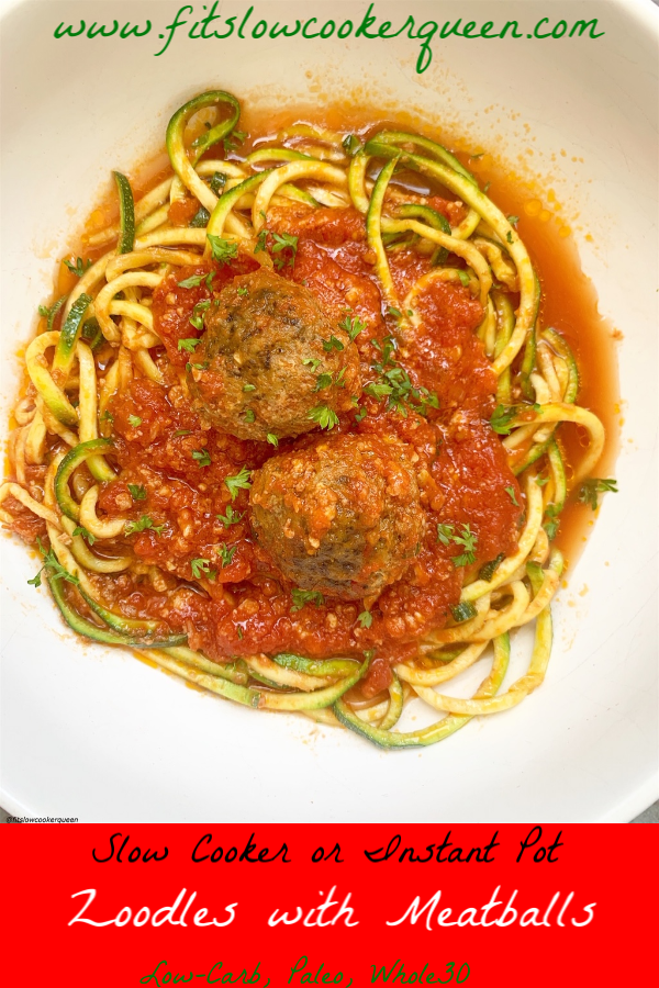 Pinterest pin for slow cooker or instant pot zoodles & meatballs