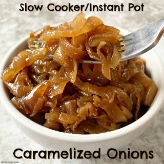 {VIDEO} Slow Cooker/Instant Pot Caramelized Onions