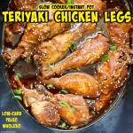 COVER pic for {VIDEO} Slow CookerInstant Pot Teriyaki Chicken Legs (Low-Carb, Paleo, Whole30)