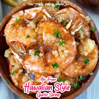cover pic for Air Fryer Garlic Shrimp - Hawaiian Style (Low-Carb, Paleo, Whole30)