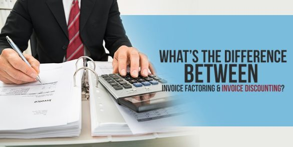 What s the Difference Between Invoice Factoring and Invoice Discounting