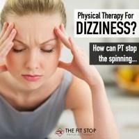 Physical Therapy Treatment For Dizziness / Vertigo