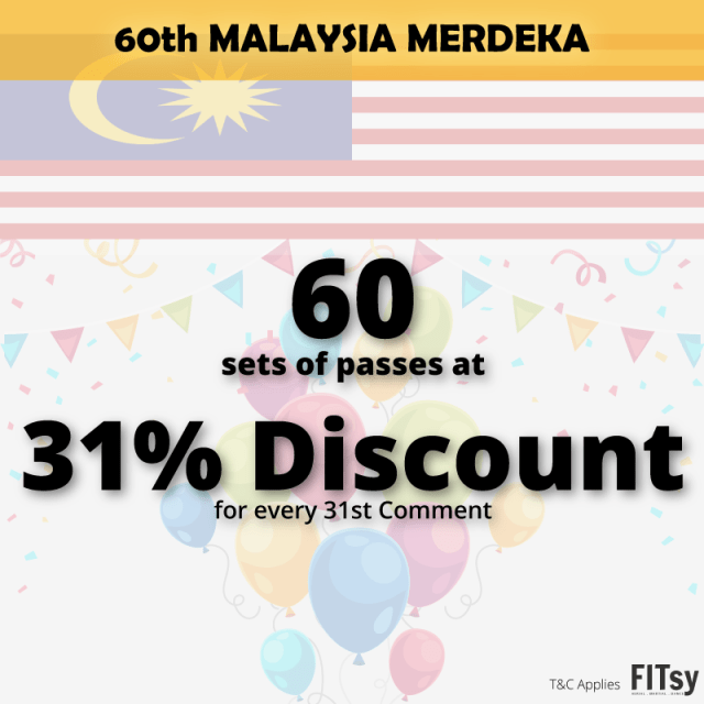 31% Discount for every 31st Comment - 60 sets of passes - 60th Malaysia Merdeka Sales - FITsy