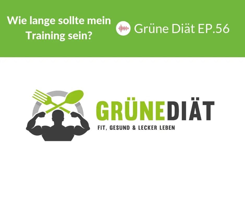 Wie lange sollte mein Training sein? - Grüne Diät EP.56