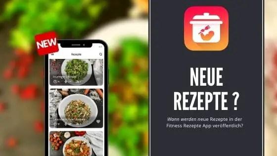 wann werden neue Rezepte in der Fitness Rezepte App veröffentlicht?