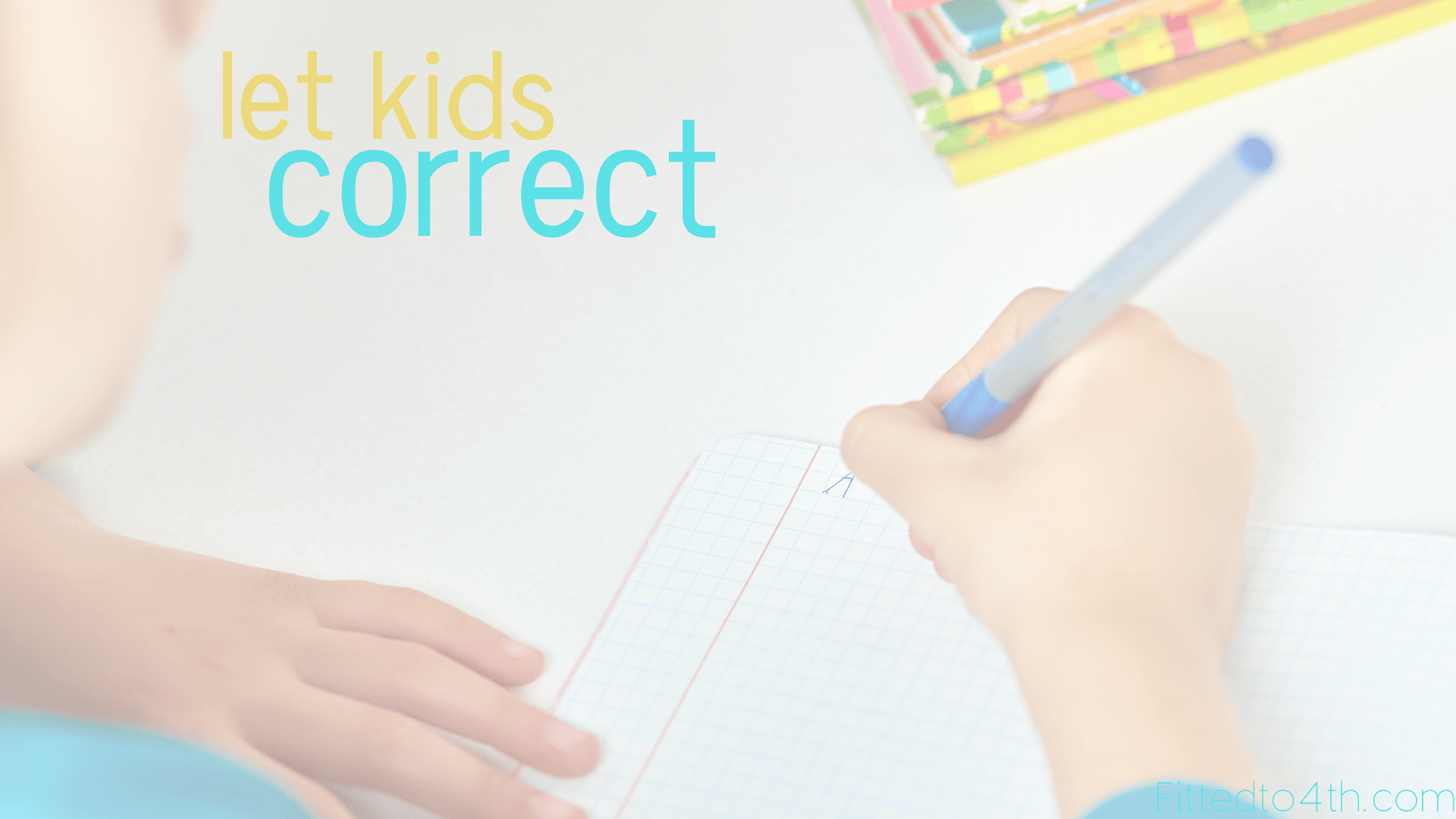 To save time and increase learning, let kids correct their own homework.