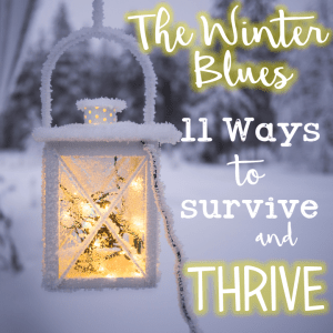 The Winter Blues: 11 Ways to Survive and Thrive